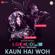 """Kaun Hai Woh (From """"Lockdown"""") - Kailash Kher, Rajakumari & M.M. Keeravani"""