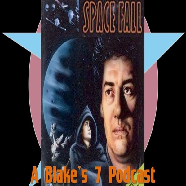 Space Fall: A Blake's 7 Podcast Archive Feed