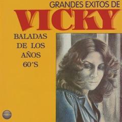 Grandes Éxitos de Vicky: Baladas de los Años 60's