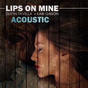 dUSTIN tAVELLA - Lips on Mine (Acoustic Version) [feat. Kari Gibson]