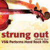 Strung Out, Vol. 4: VSQ Performs Hard Rock Hits, Vitamin String Quartet