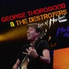 Live At Montreux 2013 (Live At Auditorium Stravinski, Montreux, Switzerland/2013), George Thorogood & The Destroyers