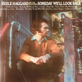 Merle Haggard & The Strangers - Someday We'll Look Back