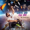 Chirri Udd Kaa Udd Remix Single