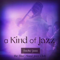 Album: A Kind of Jazz Easy Contemporary Cool Jazz at the Blue Mood