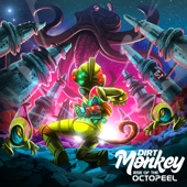 Rise Of The Octopeel-Dirt Monkey