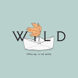 Wild – Throw Me in the Water – Single [iTunes Plus AAC M4A] (2017)