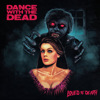 Loved to Death - Dance With the Dead