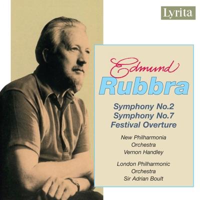 Rubbra: Festival Overture & Symphonies Nos. 2 & 7 - London Philharmonic Orchestra