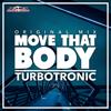 Turbotronic - Move That Body (Radio Edit) bild