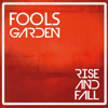 Rise and Fall - Fool's Garden