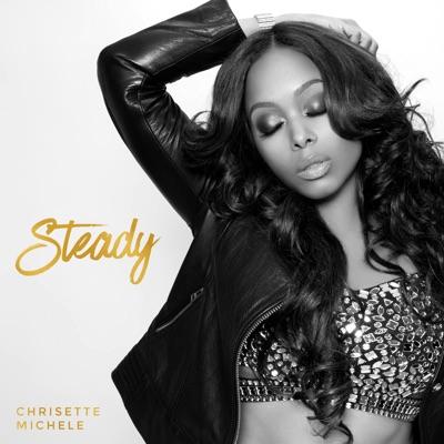 Steady - Single - Chrisette Michele