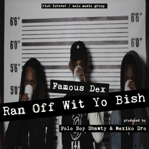 Ran off Wit Yo Bish - Single Mp3 Download