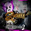 Lo Prometido Es Deuda, Vol.2 - El de La Guitarra