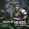 Ian St Martin - Taker of Heads: Warhammer 40,000 (Unabridged)  artwork