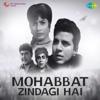 Mohabbat Zindagi Hai Original Motion Picture Soundtrack