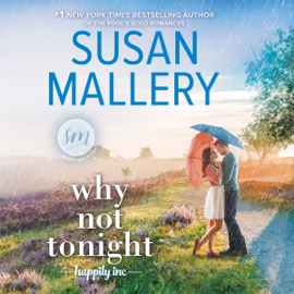 Why Not Tonight: Happily Inc. Series, Book 3 (Unabridged) audiobook