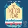Julia Whelan - My Oxford Year: A Novel (Unabridged)  artwork