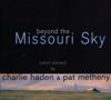 Charlie Haden & Pat Metheny - Beyond the Missouri Sky (Short Stories)  artwork