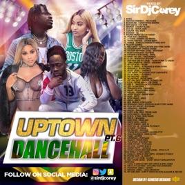 Sir dj Corey: UPTOWN DANCEHALL PT 6 2019 BASHMENT on Apple Podcasts