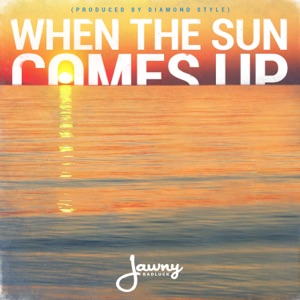 Jawny BadLuck - When the Sun Comes Up
