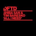 Shiba San & Tim Baresko - All I Need