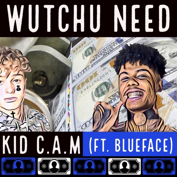 Wutchu Need (feat. Blueface) - Single
