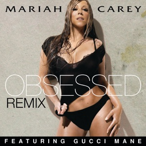 Mariah Carey - Obsessed (Remix) [feat. Gucci Mane]