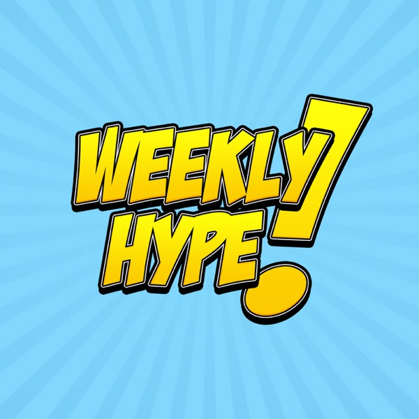 Weekly hype