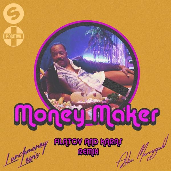 Money Maker (Filatov & Karas Remix) [feat. LunchMoney Lewis & Aston Merrygold] - Single