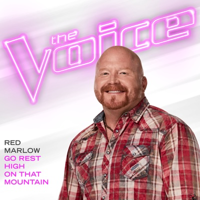 Go Rest High on That Mountain (The Voice Performance) - Red Marlow song