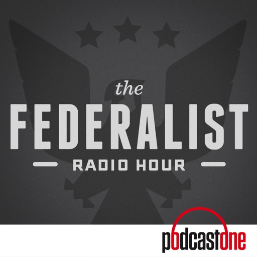 Cover image of The Federalist Radio Hour