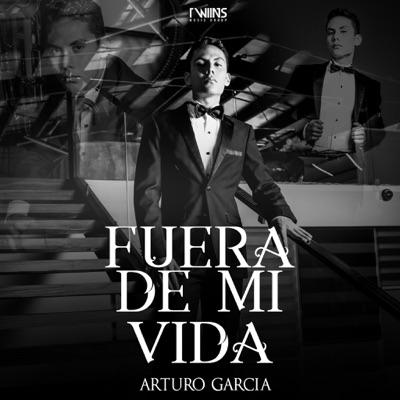 Fuera De Mi Vida - Single - Arturo Garcia