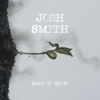 Burn to Grow - Josh Smith