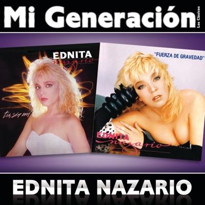 Mi Generación - Los Clásicos: Ednita Nazario - Ednita Nazario