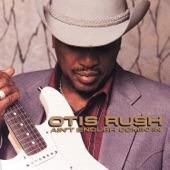 Otis Rush - Don't Burn Down The Bridge
