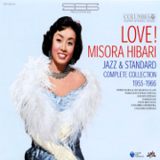 Love! Hibari Misora Jazz & Standard Complete Collection 1955-1966 - Hibari Misora - Hibari Misora
