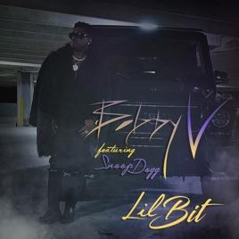 Lil' Bit (Radio Edit) [feat  Snoop Dogg] - Single by Bobby V