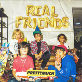 Real Friends - PRETTYMUCH
