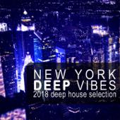 New York Deep Vibes (2018 Deep House Selection)