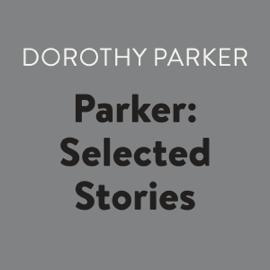 Parker: Selected Stories (Unabridged) - Dorothy Parker mp3 download