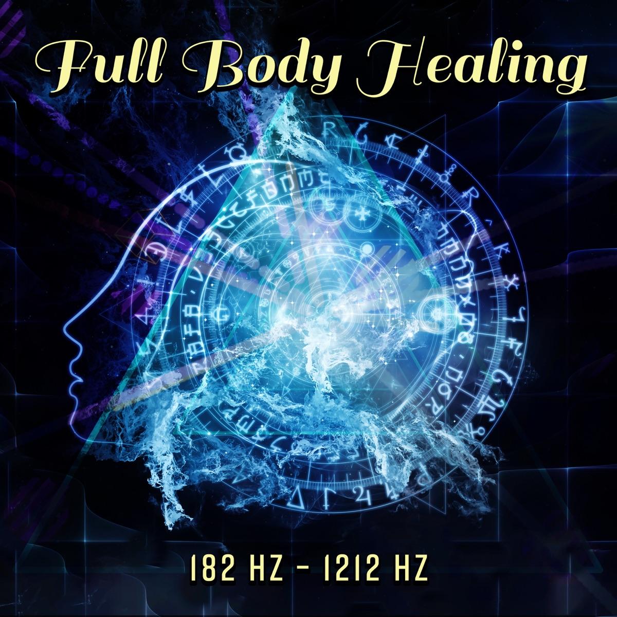 Full Body Healing – 182 Hz – 1212 Hz: Miracle Meditation Tones, Cell
