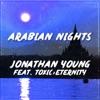 Arabian Nights (feat. ToxicxEternity) - Single, Jonathan Young