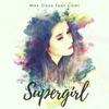 Max Oazo - Supergirl  feat. Cami