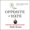 Sally Kohn - The Opposite of Hate: A Field Guide to Repairing Our Humanity artwork