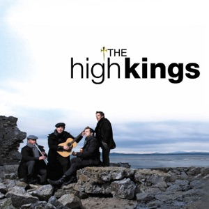 The High Kings - Paddy's Green Shamrock Shore