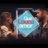 Que Louco Amor feat Gabi Luthai Single