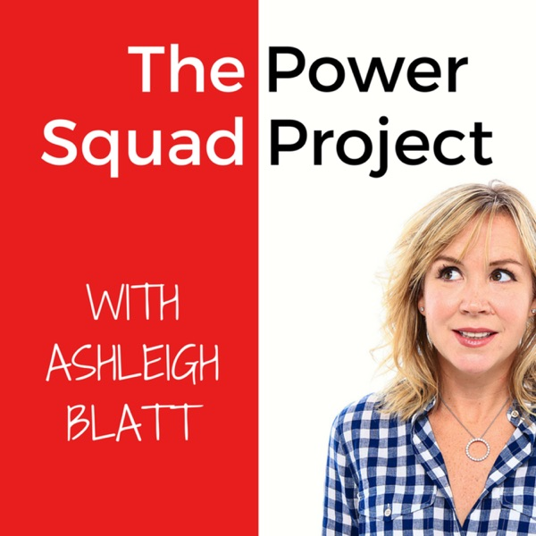 The Power Squad Project with Ashleigh Blatt