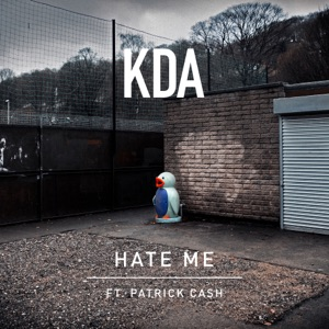 KDA - Hate Me feat. Patrick Cash [Edit]
