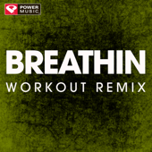 Breathin (Extended Workout Remix)-Power Music Workout